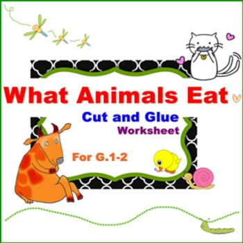 """""""What Animals Eat"""" Cut and Glue Worksheet for G. 1-2"""