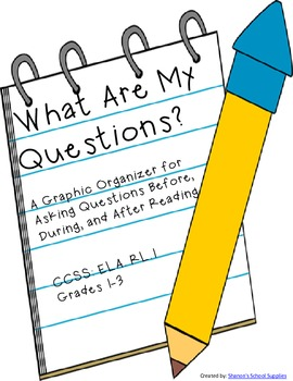 What Are My Questions? A Graphic Organizer for Asking Ques