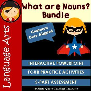 What Are Nouns? – Bundle CCSS Aligned