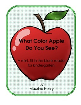 What Color Apple Do You See? A fill in the blank reader fo