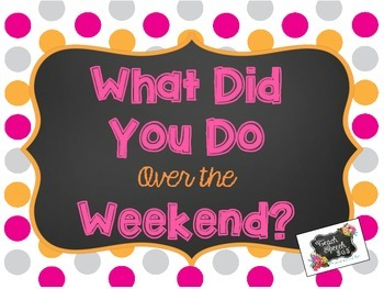 What Did You Do Over the Weekend?