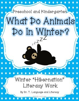 What Do Animals Do In Winter: Literacy Work for Preschool