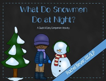 What Do Snowmen Do At Night? Companion Activity