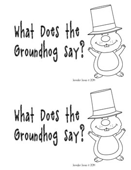What Does The Groundhog Say?