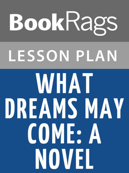 What Dreams May Come: A Novel Lesson Plans