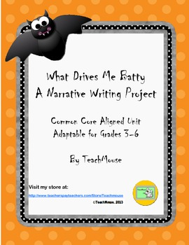 What Drives Me Batty Narrative Writing Project