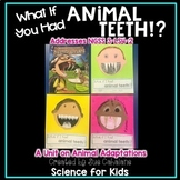 What If You Had Animal Teeth? Addresses NGSS 3-LS4-2 Anima