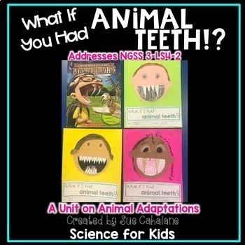 What If You Had Animal Teeth? Addresses NGSS 3-LS4-2 Anima