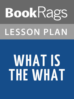 What Is the What Lesson Plans