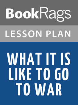 What It Is Like to Go to War Lesson Plans