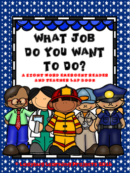 What Job Do You Want to Do?  (A Sight Word Emergent Reader