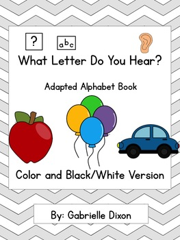 What Letter Do You Hear? Adapted Alphabet Book for Student