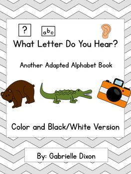 What Letter Do You Hear? Another Adapted Alphabet Book for