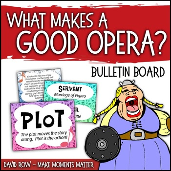 What Makes a Good Opera?  Literacy Link Up Bulletin Board Set