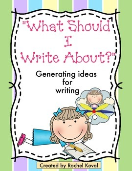 """""""What Should I Write About?"""" (generating ideas for writing)"""