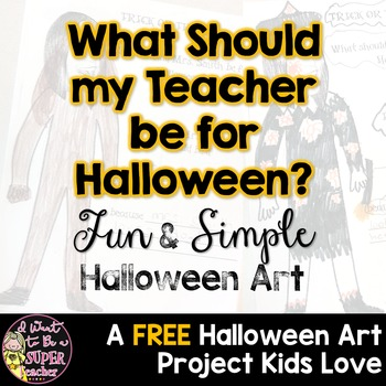What Should my Teacher be for Halloween?  Editable October