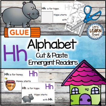 Letter H Alphabet Emergent Reader and Cut and Paste Activi