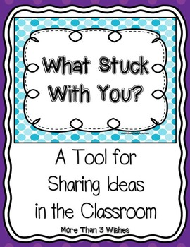 What Stuck With You? Sharing in the Classroom