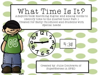 What Time Is It? Adaptive book to work on time to the quar