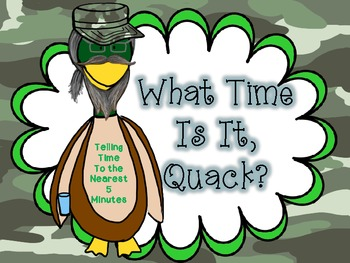 What Time Is It, Quack? A Telling Time to the Nearest 5 Mi