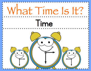 What Time Is It? (learning to tell time)