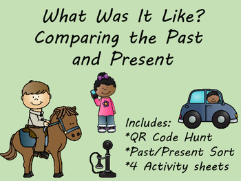 What Was It Like?  Comparing the Past and Present