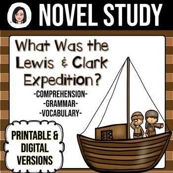 What Was the Lewis and Clark Expedition? *NO-PREP* Novel Study