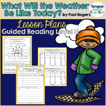 What Will the Weather Be Like Today? Level H Guided Readin