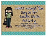 Speech Therapy: What Would You Do or Say?: Social Skills Activity