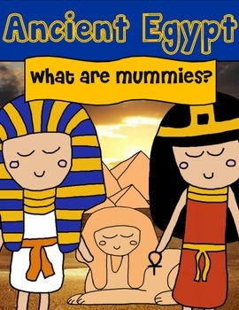 Egypt: What are Mummies?