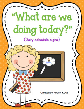 What are we doing Today? (Daily Schedule Signs)