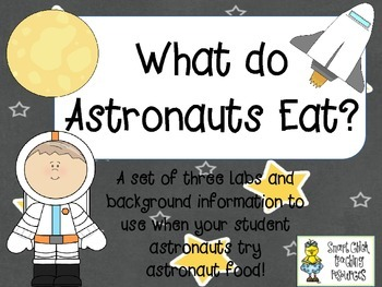 What do Astronauts Eat?  ~  A Set of 3 Labs Integrated wit