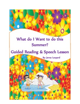 What do I Want to do this Summer?  Guided Reading & Speech Lesson