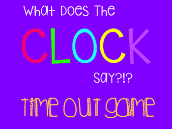 What does the clock say?!?! Time out game