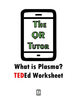 What is Plasma? TED-ed Video Worksheet