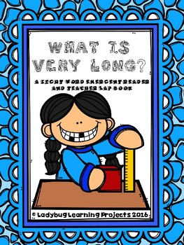 What is Very Long?  (A Sight Word Emergent Reader and Teac