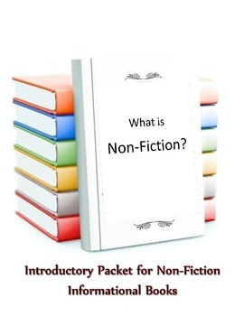 What is a Non-Fiction Informational Book?  Introductory Packet