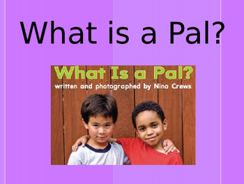 What is a Pal? Lesson 1- Spelling Words