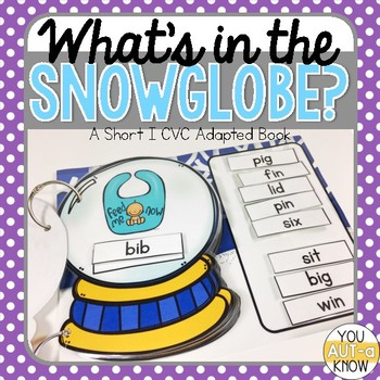 What's in the Snow Globe?  CVC Adapted Book: Short I Version
