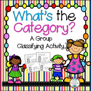 What's the Category? A Group Classifying Activity