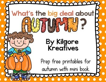 What's the big deal about autumn? {Prep Free Printables}