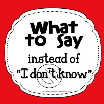 "What to Say Instead of ""I don't know"" FREEBIE!"