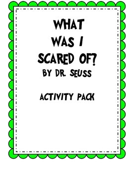 What was I Scared of? Dr. Seuss Activity pack