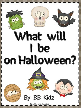 What will I be on Halloween? A FUN Kindergarten Emergent R