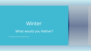 What would you rather. Winter