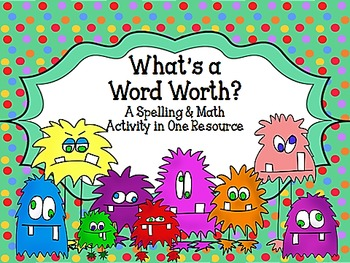 What's A Word Worth?  A Spelling Center Activity + Additio
