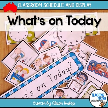 What's On Today? Classroom Display and Daily Schedule Aust
