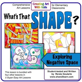 Art Lesson - Negative Space - What's That Shape?
