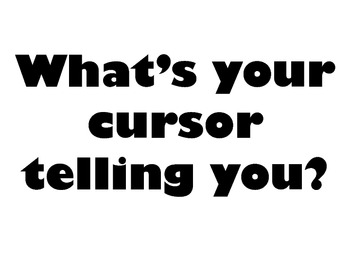 What's Your Cursor Telling You