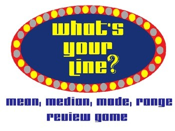 What's Your Line?  Mean, Median, Mode, Range Review Game